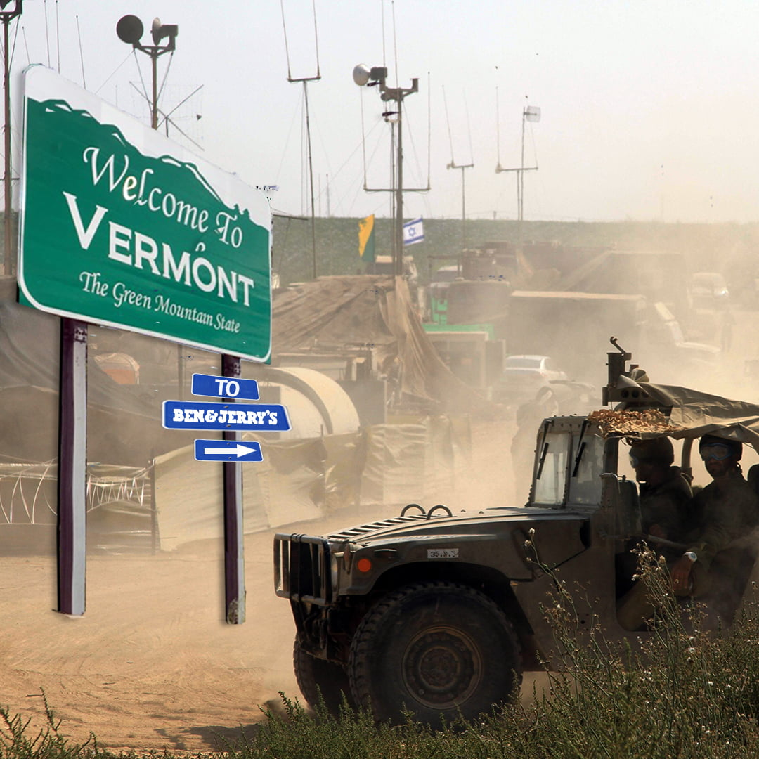 Israeli Forces Invade Vermont in Response to Ben & Jerry's Decision
